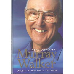 Murray Walker Signed Autobiography  'Unless I'm Very Much Mistaken'